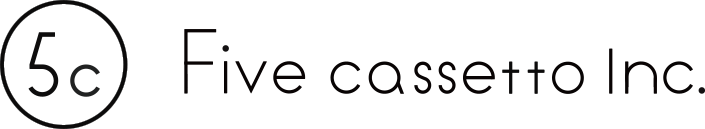 Five cassetto Inc.
